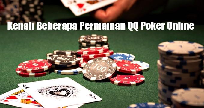 Kenali Beberapa Permainan QQ Poker Online
